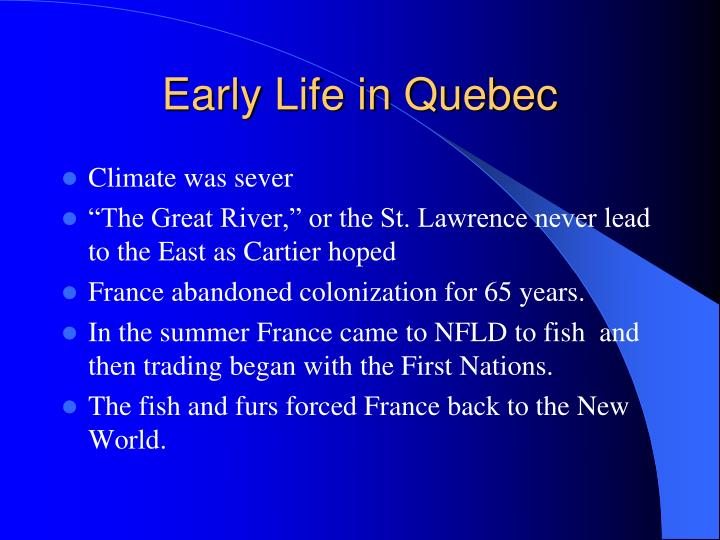 Early Life in Quebec
