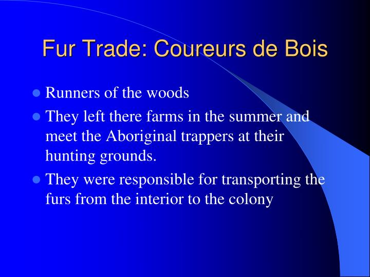 Fur Trade: Coureurs de Bois
