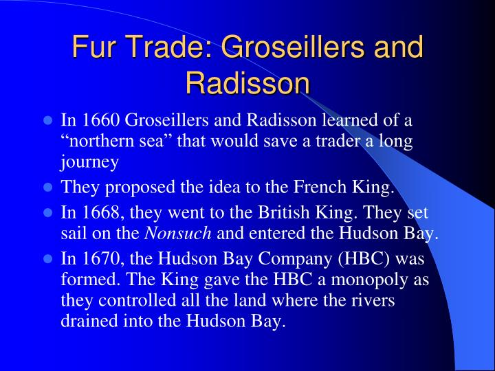 Fur Trade: Groseillers and Radisson