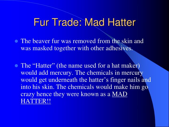 Fur Trade: Mad Hatter
