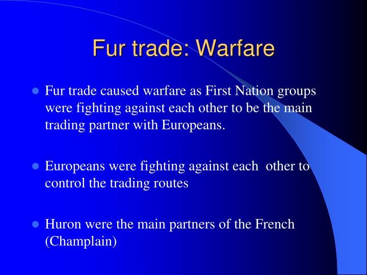 Fur trade: Warfare