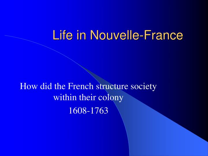Life in Nouvelle-France