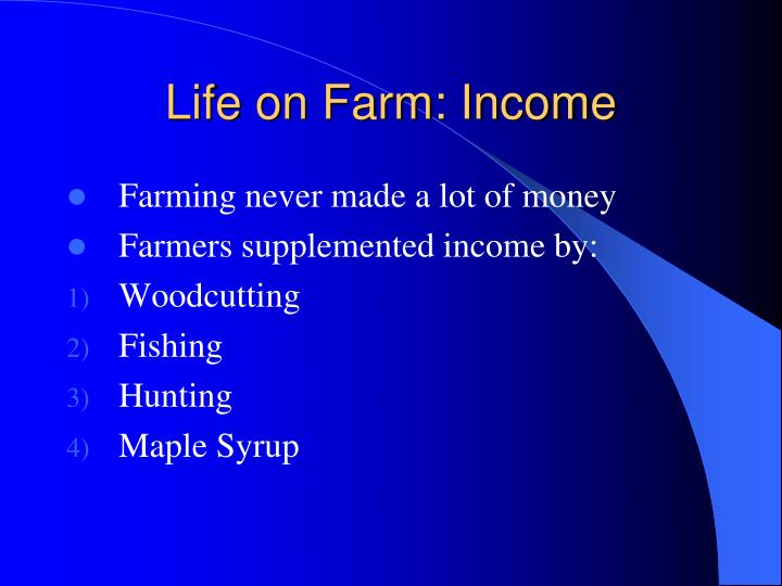 Life on Farm: Income