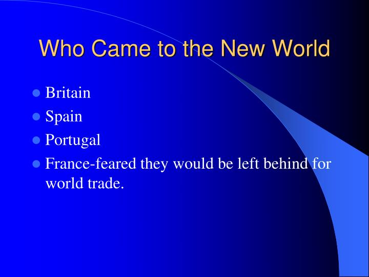 Who Came to the New World