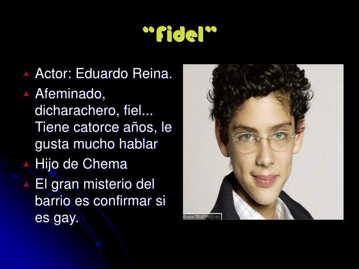 """""""Fidel"""""""