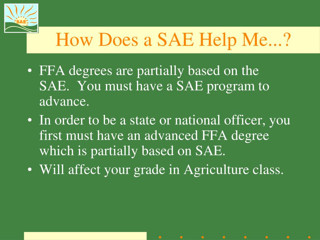 How Does a SAE Help Me...?