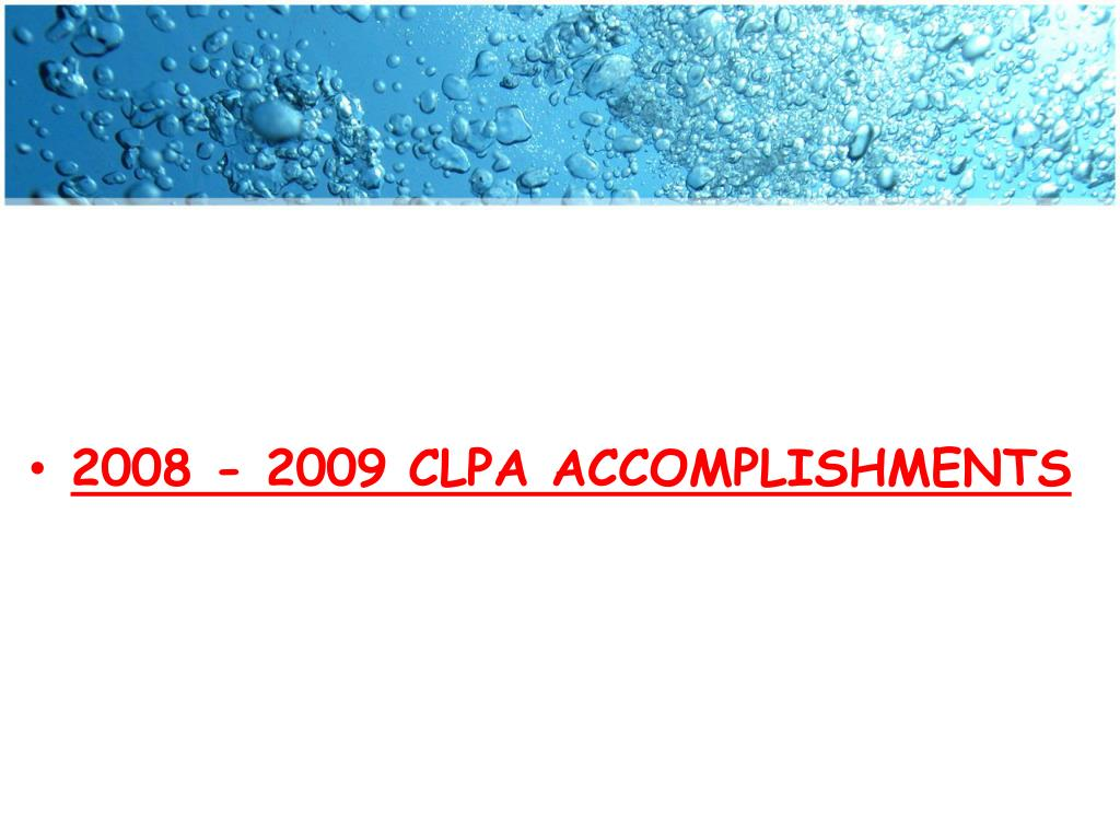 2008 - 2009 CLPA ACCOMPLISHMENTS