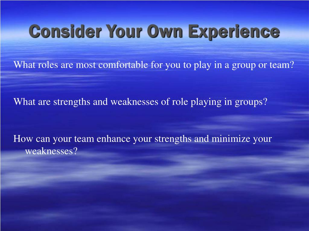 Consider Your Own Experience