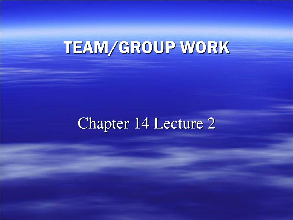 TEAM/GROUP WORK