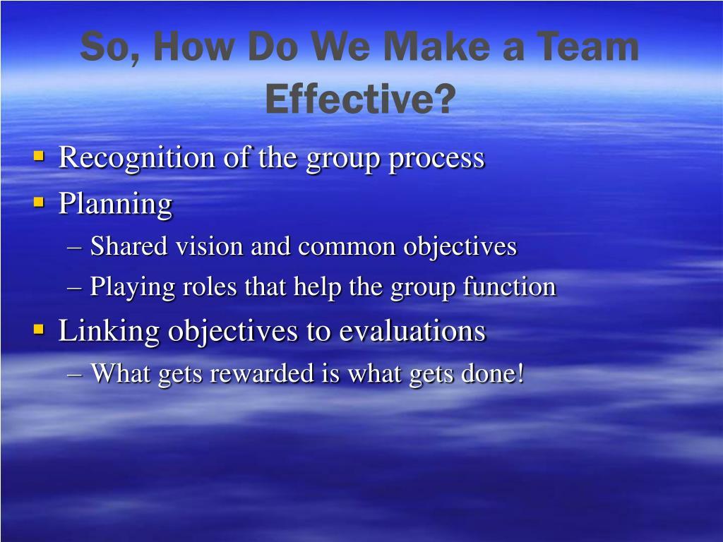 So, How Do We Make a Team Effective?