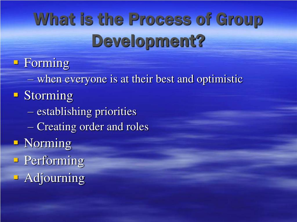 What is the Process of Group Development?