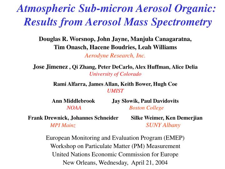 Atmospheric sub micron aerosol organic results from aerosol mass spectrometry