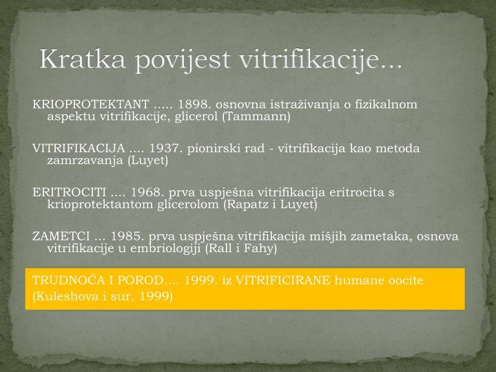 Kratka povijest vitrifikacije...