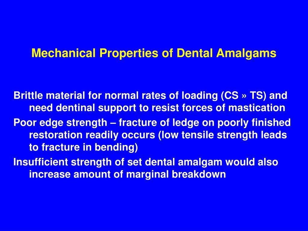 Mechanical Properties of Dental Amalgams