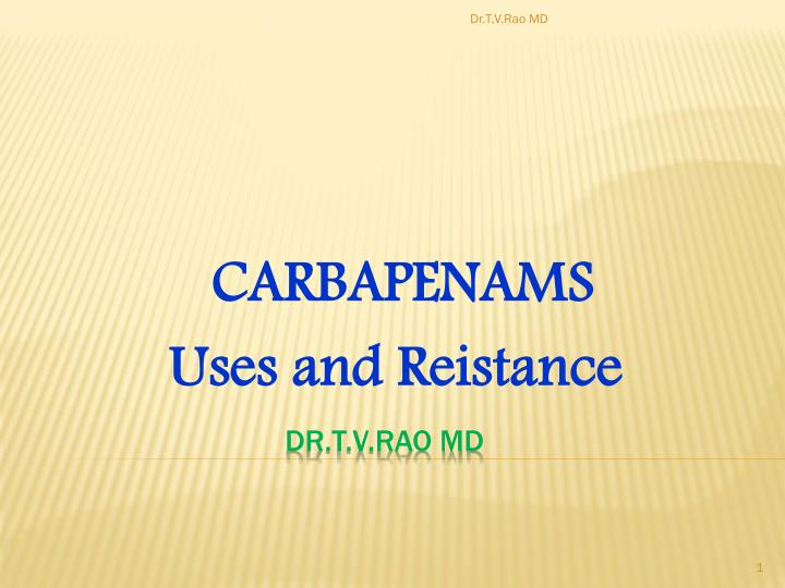 Carbapenams uses and reistance