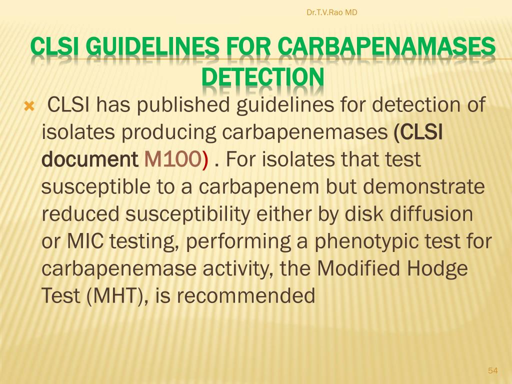 CLSI has published guidelines for detection of isolates producing carbapenemases