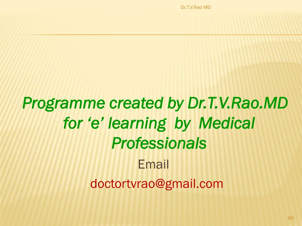 Programme created by Dr.T.V.Rao.MD for 'e' learning  by  Medical Professionals