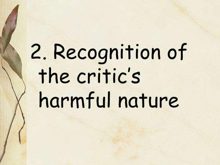 2. Recognition of the critic's harmful nature