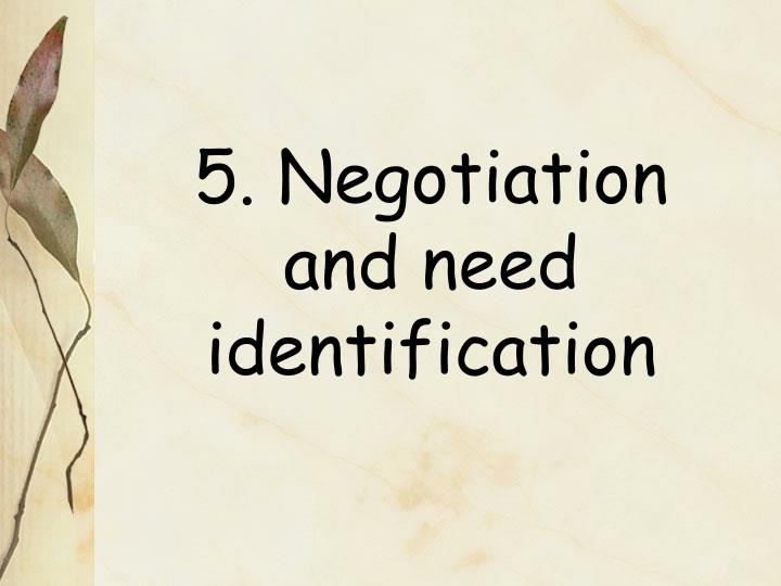 5. Negotiation and need identification