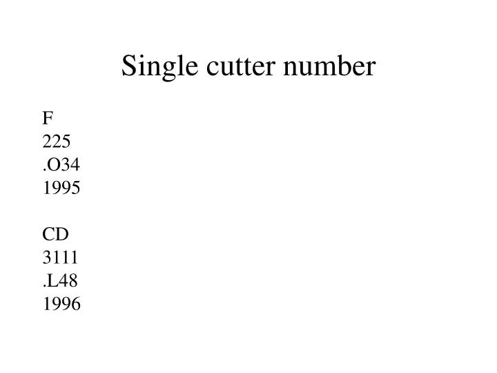 Single cutter number