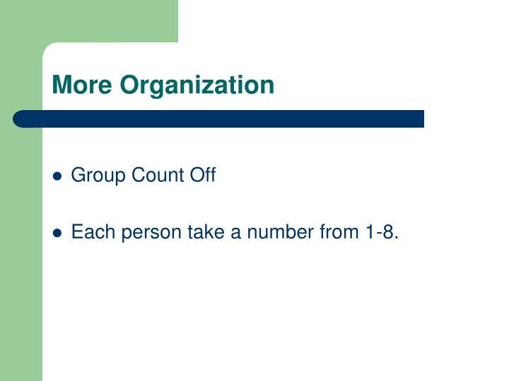 More Organization