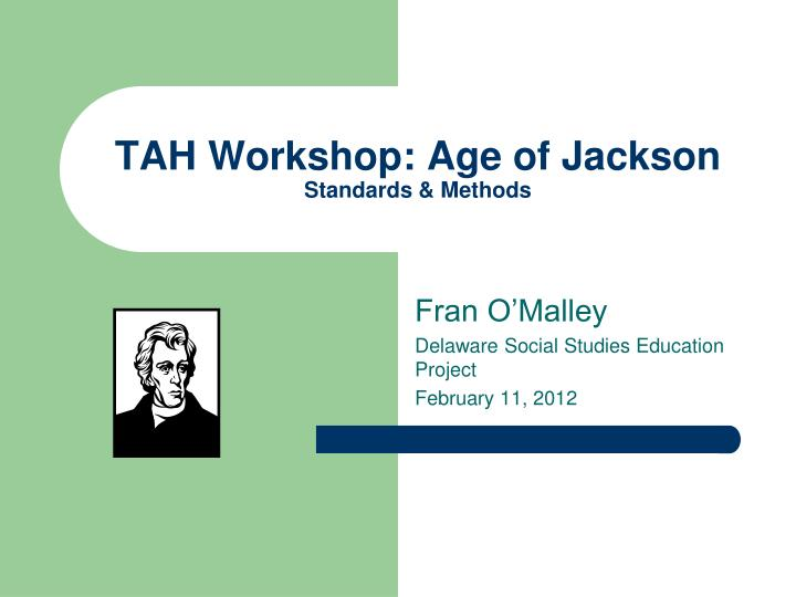 Tah workshop age of jackson standards methods