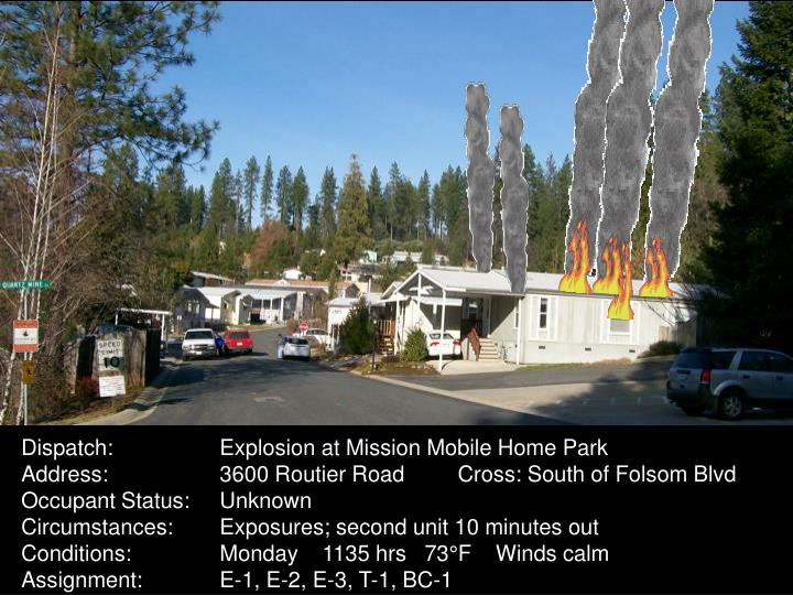 Dispatch:	Explosion at Mission Mobile Home Park
