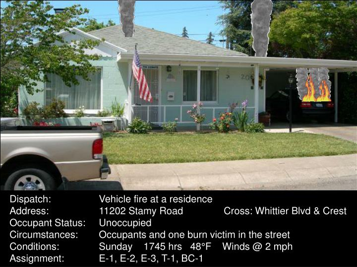 Dispatch:	Vehicle fire at a residence