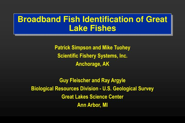 Broadband fish identification of great lake fishes