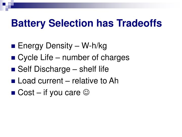 Battery Selection has Tradeoffs
