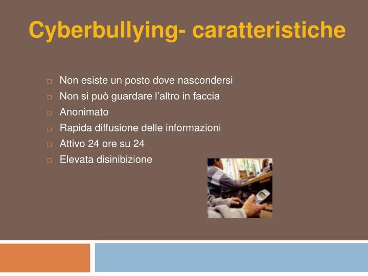 Cyberbullying- caratteristiche