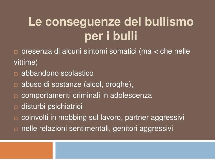 Le conseguenze del bullismo per i bulli