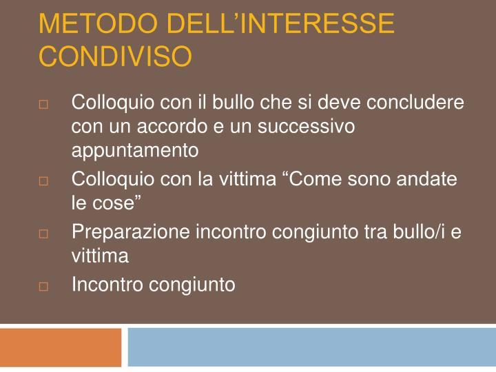 METODO DELL'INTERESSE CONDIVISO