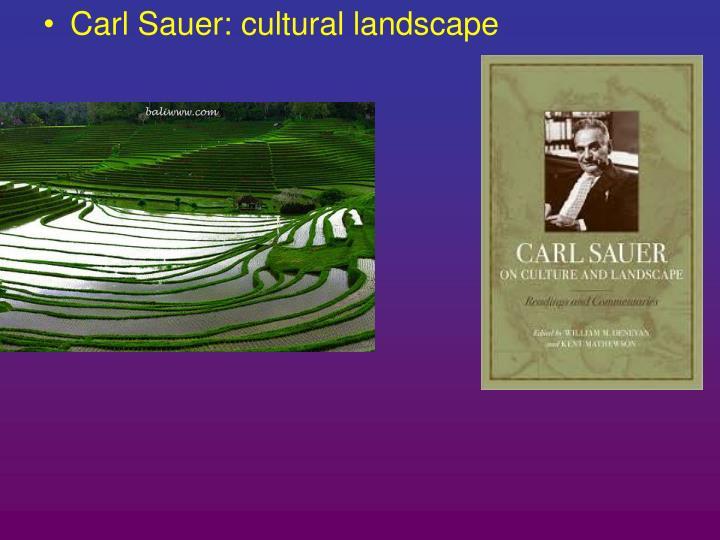 Carl Sauer: cultural landscape