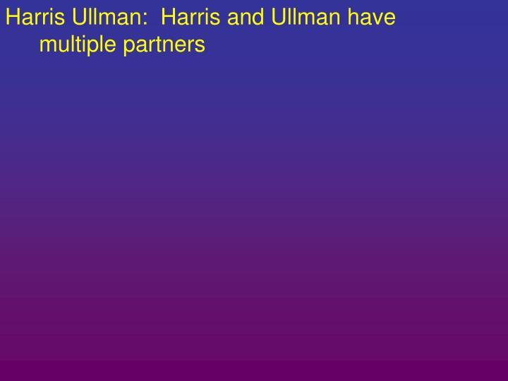 Harris Ullman:  Harris and Ullman have multiple partners