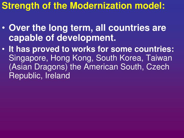 Strength of the Modernization model: