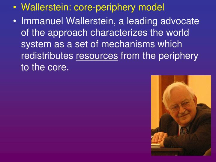 Wallerstein: core-periphery model