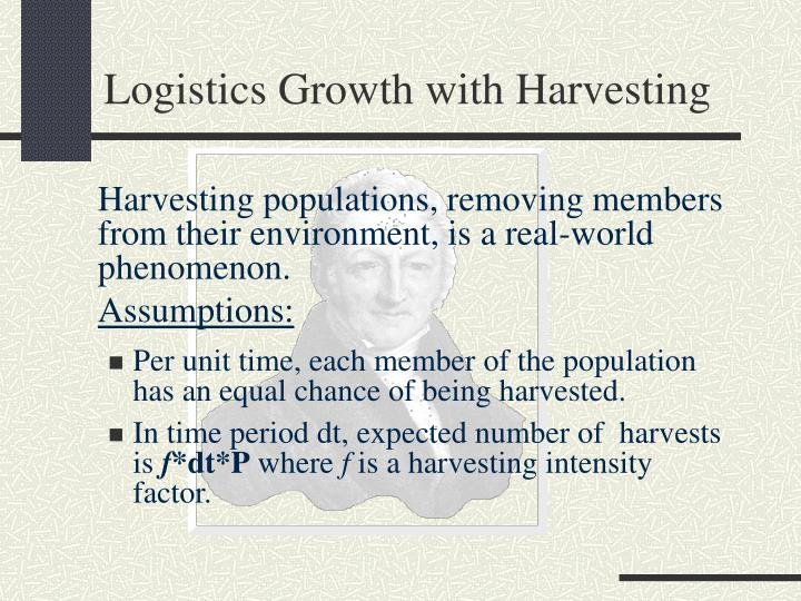 Logistics Growth with Harvesting