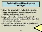 applying special dressings and bandages