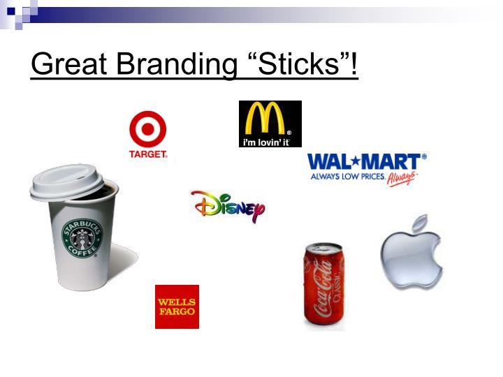 "Great Branding ""Sticks""!"