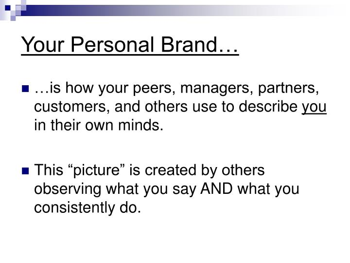 Your Personal Brand…