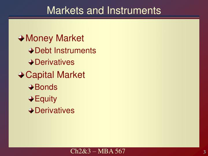 Markets and instruments