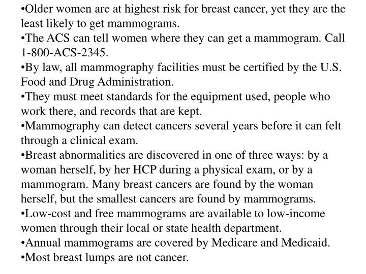 Older women are at highest risk for breast cancer, yet they are the least likely to get mammograms.