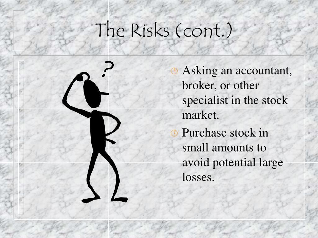 The Risks (cont.)