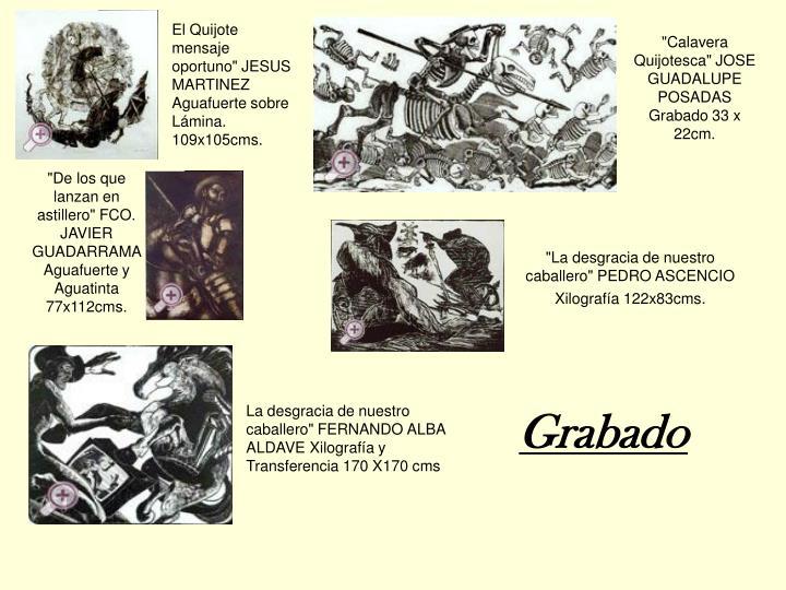 "El Quijote mensaje oportuno"" JESUS MARTINEZ Aguafuerte sobre Lámina. 109x105cms."