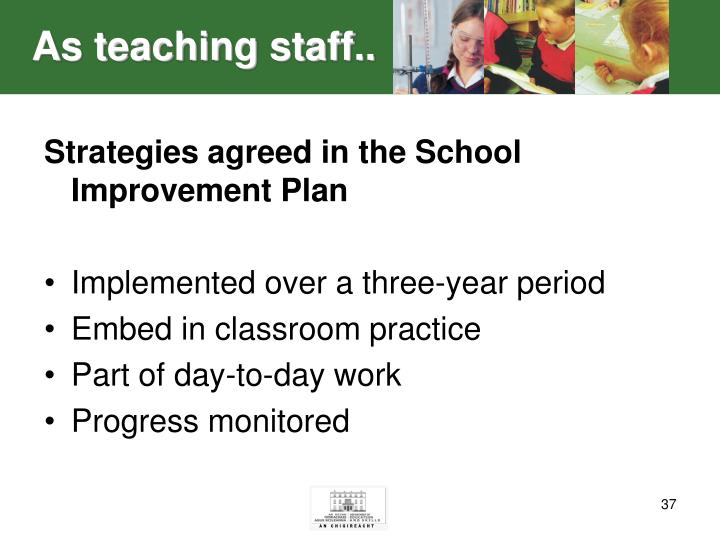 As teaching staff..