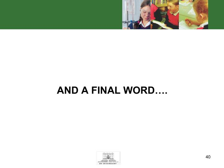 AND A FINAL WORD….