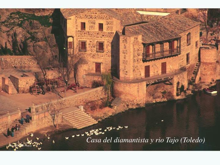 Casa del diamantista y rio Tajo (Toledo)
