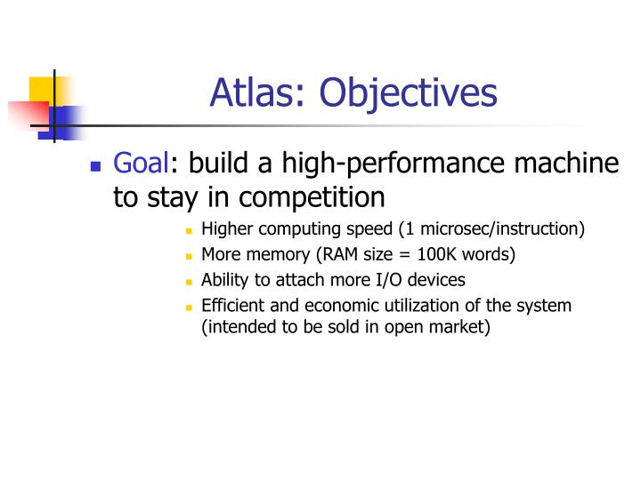 Atlas: Objectives