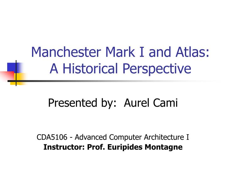 Manchester Mark I and Atlas: A Historical Perspective